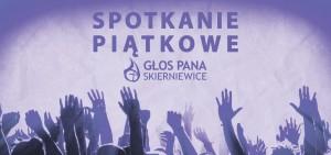 Spotkanie piątkowe @ Skierniewice | województwo łódzkie | Polska