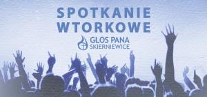 Spotkanie wtorkowe @ Skierniewice | województwo łódzkie | Polska
